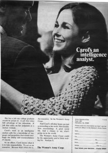 "Carol served as the model ""everygal"" on whom female readers could project their own fantasies of travel, career, and courtship through military service. This ad appeared in a February 1968 issue of Time Magazine. N.W. Ayer Advertising Records, ""Intelligence Analyst,"" 1968, print ad, NMAH."